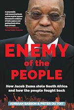 ENEMY OF THE PEOPLE: How Jacob Zuma stole South Africa and how the people fought back af Adriaan Basson, Pieter Du Toit