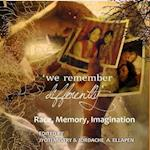 'We Remember Differently'