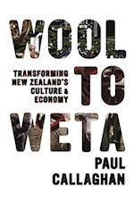 Wool to Weta af Paul Callaghan