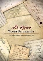 Words Between Us--He Korero