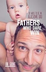 Fathers Who Dare Win af Ian Grant