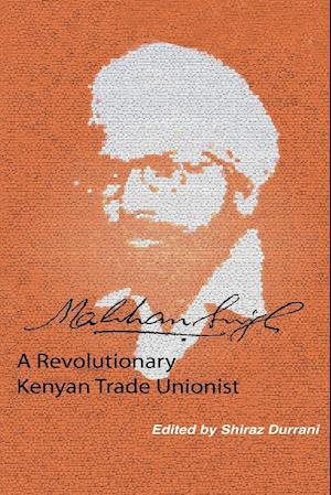 Bog, hæftet Makhan Singh: A Revolutionary Kenyan Trade Unionist