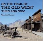 On the Trail of the Old West Then and Now