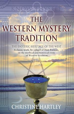 THE WESTERN MYSTERY TRADITION: The Esoteric Heritage of the West