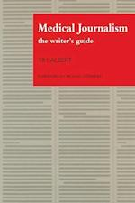 Medical Journalism: The Writer's Guide