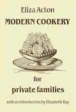 Modern Cookery for Private Families (Southover Press Historic Cookery & Housekeeping)