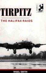 Tirpitz The Halifax Raids
