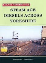 Steam Age Diesels Across Yorkshire (Railway Memories, nr. 25)