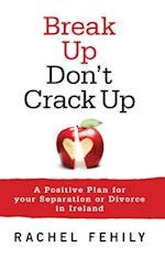 Break up, Don't Crack up