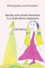 Identity and social interaction in a multi-ethnic classroom