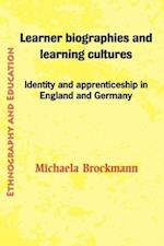 Learner Biographies and Learning Cultures: Identity and Apprenticeship in England and Germany