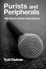 Purists and Peripherals: Hip-Hop and Grime subcultures