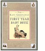 Kate Greenaway First Year Baby Book, The (The Kate Greenway Collection)