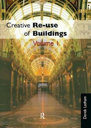 Creative Reuse of Buildings: Two Volume Set