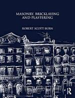 Masonry, Bricklaying and Plastering af Robert Scott Burn