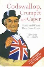 Codswallop, Crumpet and Caper