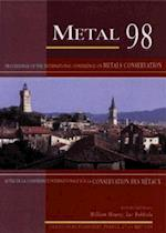 Metal 98 (Icom Conference on Metals Conservation)
