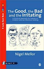 The Good, the Bad and the Irritating (Lucky Duck Books)