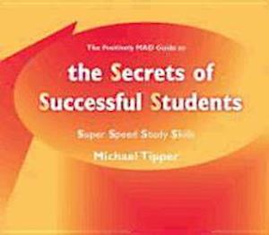 The Secrets of Successful Students (The Positively MAD Guide To)