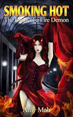 Smoking Hot: (The Diary of a Fire Demon)