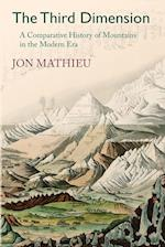 The Third Dimension: A Comparative History of Mountains in the Modern Era