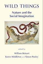 Wild Things: Nature and the Social Imagination
