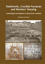 Steelworks, Crucible Furnaces and Workers' Housing (Wessex Archaeology Occasional Paper)