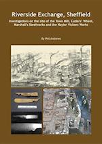 Riverside Exchange, Sheffield (Wessex Archaeology Occasional Paper)
