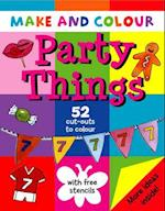 Make and Colour Party Things (Make & Colour S)