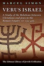 Verus Israel: A Study of the Relations between Christians and Jews in the Roman Empire (AD 135-425)