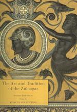 The Art and Tradition of the Zuloagas (Nasser D. Khalili Collection of Spanish Art)