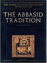 The Abbasid Tradition (Nasser D. Khalili Collection of Islamic Art, nr. )