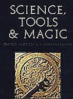 Science, Tools and Magic (Nasser D. Khalili Collection of Islamic Art, nr. 12)
