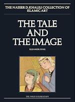 The Tale and the Image, Part 2, Illustrated Manuscripts and Album paintings from Turkey and Iran (Nasser D. Khalili Collection of Islamic Art, nr. 26)