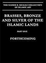 Brasses, Bronzes and Silver of the Islamic Lands (Nasser D. Khalili Collection of Islamic Art, nr. 11)