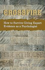 Crossfire! How to Survive Giving Expert Evidence as a Psychologist
