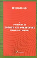 A Dictionary of English and Portuguese Equivalent Proverbs