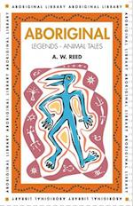 Aboriginal Legends - Animal Tales af Alexander Wyclif Reed, A. W. Reed