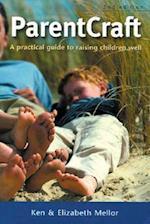 Parentcraft (Practical Guide to Raising Children Well)