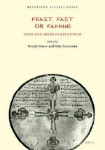 Feast, Fast or Famine (Byzantina Australiensia, nr. 15)