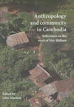 Anthropology and Community in Cambodia (Monash Papers On Southeast Asia, nr. 70)