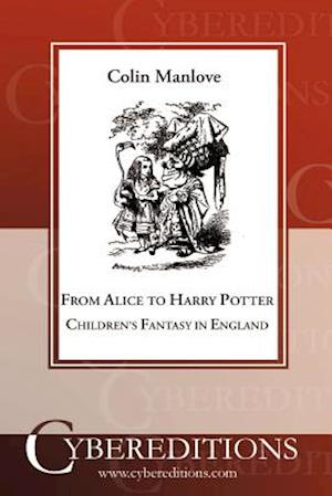 From Alice to Harry Potter: Children's Fantasy in England