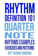 Rhythm Definition 101 Quarter Note Rhythms, Examples, Exercises and Patterns