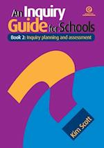 An Inquiry Guide for Schools Bk 2: Inquiry Planning and Assessment