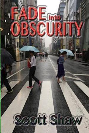 Bog, paperback Fade Into Obscurity af Scott Shaw