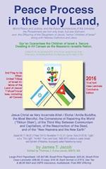 """""""Peace Process in the Holy Land...."""" 2016 CL-Edition (Small Print: 10-pt Font)): World Peace and Justice and the Future Architecture of the Universe"""