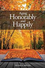 Aging Honorably and Happily