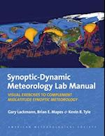 Midlatitude Synoptic Meteorology Lab Manual - Dynamics, Analysis and Forecasting