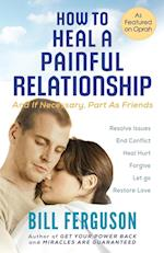 How to Heal a Painful Relationship