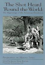 The Shot Heard 'Round the World (Perspectives on History Discovery)